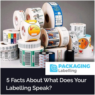 5 Facts About What Does Your Labelling Speak?