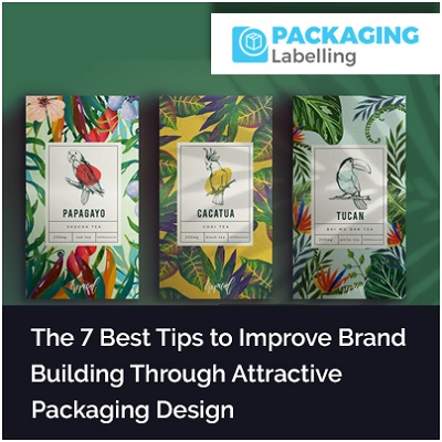 The 7 Best Tips to Improve Brand Building Through Attractive Packaging Design