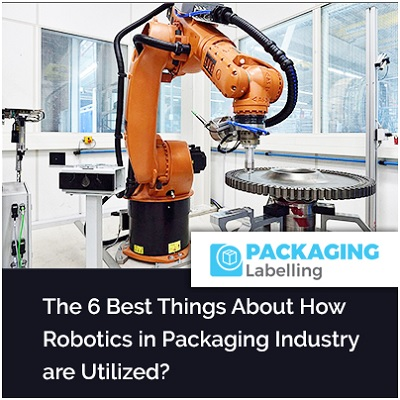 The 6 Best Things About How Robotics in Packaging Industry are Utilized?